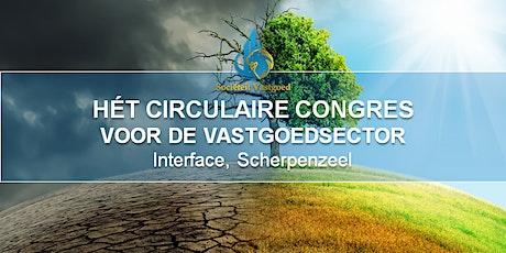 Hét Circulaire Congres voor de Vastgoedsector tickets