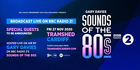 BBC Radio 2 - Sounds of the 80's Live on Air! (Tramshed, Cardiff) tickets