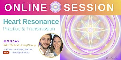 LIVESTREAM - Heart Resonance Energy Practice & Transmission tickets
