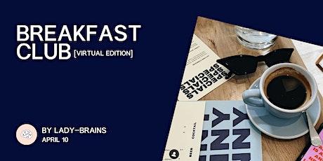 lady-brains breakfast club **virtual edition** tickets