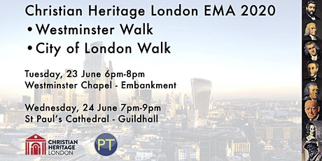 EMA Christian Heritage London - Westminster Walk and City Walk 2020 tickets