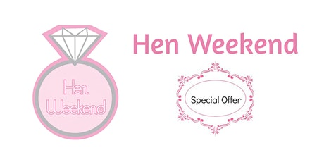 Hen Weekend tickets