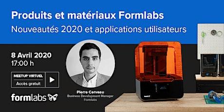 Meet-Up Virtuel Formlabs : Découvrez les nouveautés de Formlabs billets