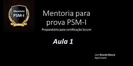 Webinar:Mentoria para certificação Scrum PSM-I - 01/04 - ao vivo - GRATUITO ingressos