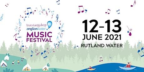 Anglian Water Music Festival - Rutland Water - 12th /13th June 2021 tickets