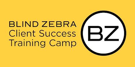 Blind Zebra's Client Success Training Camp | OFFICIAL LAUNCH tickets
