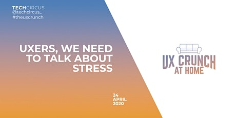 UX Crunch At Home: UXers, We Need to Talk About Stress entradas