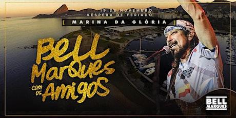 Bell Marques com os Amigos 2020 : Marina da Glória : Feriado ingressos