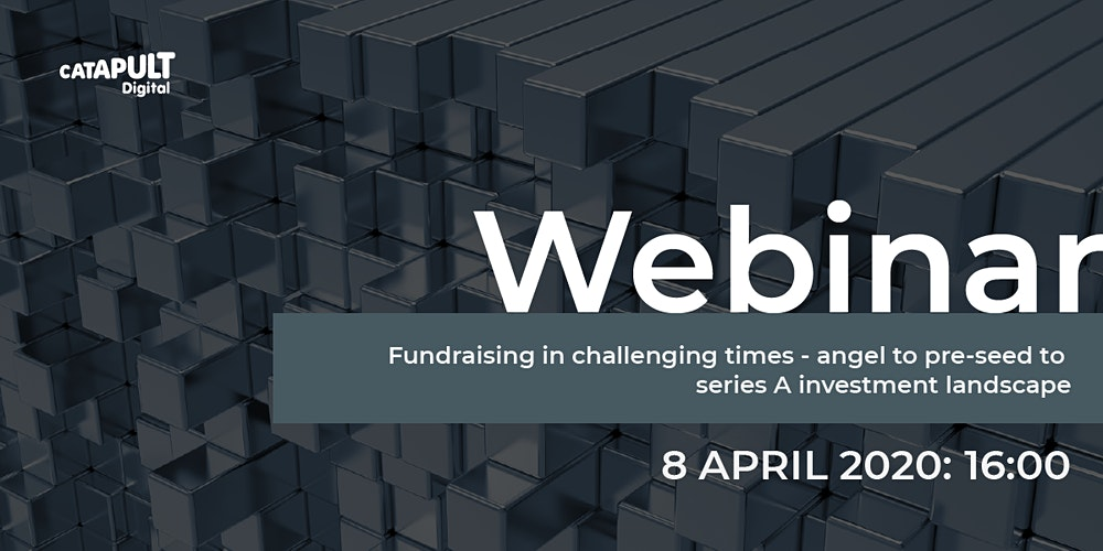 Fundraising in challenging times - angel to pre-seed to series A investment landscape: Webinar