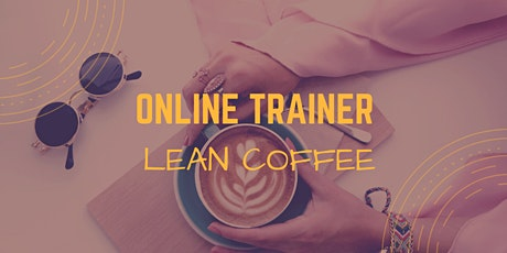 Lean Coffee für Online Trainer Tickets