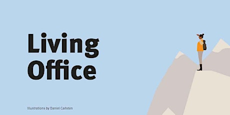 Living Office - A New Landscape of Work  - A Webinar - 2pm UK time tickets