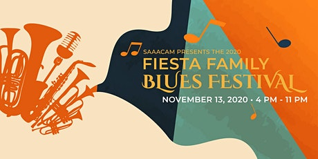 SAAACAM Presents the 2020 Fiesta Family Blues Festival tickets