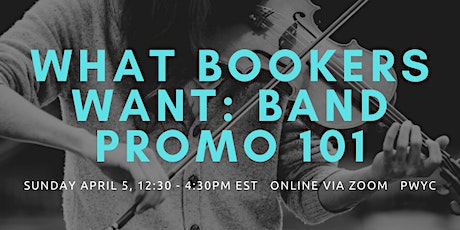 What Bookers Want - Band Promo 101 tickets