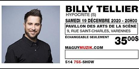 Billy Tellier : Ce Show du 19 décembre 2020 sera remis. Date a venir... tickets