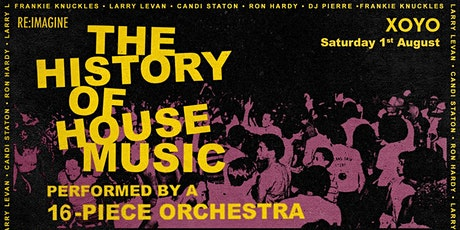 **New Date** The History of House Music - Performed by a 16 Piece Orchestra tickets