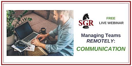 Free Live Webinar: Managing Teams Remotely - Communication tickets