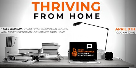 Thriving From Home - A Free Webinar by High Performance Strategy Europe tickets