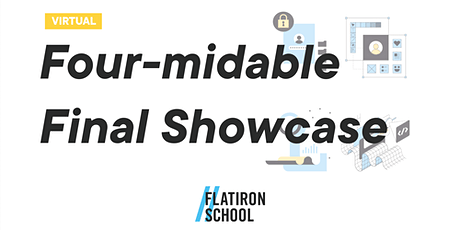 [Virtual] Four-midable : Project Showcase  | Flatiron School London tickets