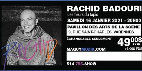 Rachid Badouri : Ce Show du 16 janvier 2021 sera remis. Date a venir... billets