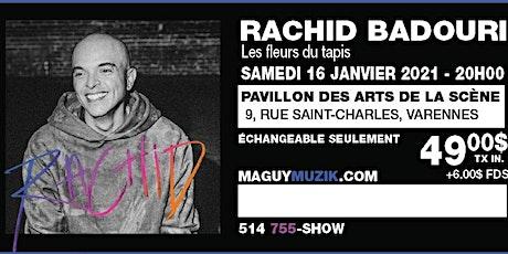 Rachid Badouri : Ce Show du 16 janvier 2021 sera remis. Date a venir... tickets