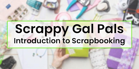 Scrappy Gal Pals - Introduction to Scrapbooking tickets