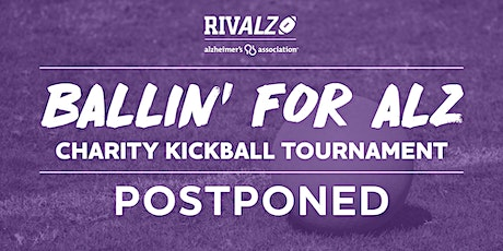 POSTPONED - Ballin' for Alz Charity Kickball Tournament tickets