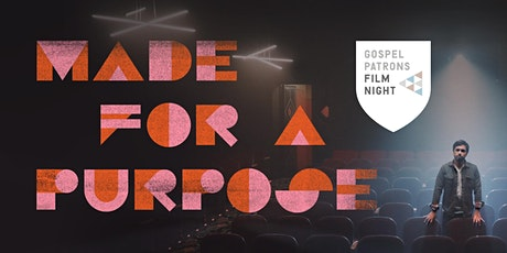 Gospel Patrons | Made For A Purpose Film Night - Westlake Village tickets