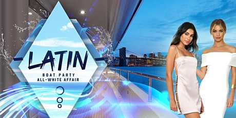 All White Latin Sunset Boat Party - Midtown Yacht Cruise NYC Skyline - Independence Day tickets