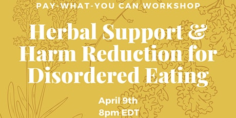 Herbal Support & Harm Reduction for Disordered Eating tickets