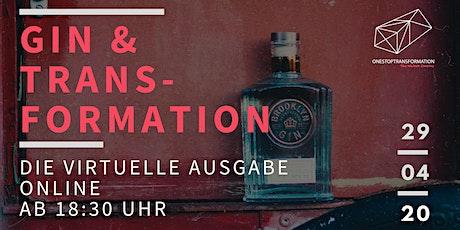 Gin & Transformation Vol. 3 - Die virtuelle Ausgabe Tickets