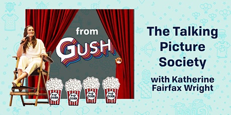 The Talking Picture Society, from Gush tickets