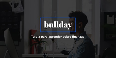 BULL DAY 2020 | ¡Tu día para aprender sobre finanzas! entradas
