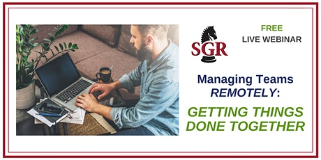 Managing Teams Remotely: Getting Things Done Together tickets