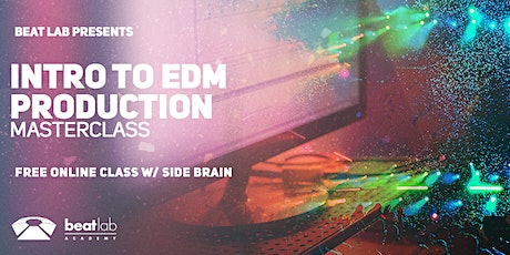 Intro to EDM Production Masterclass w/ Side Brain tickets
