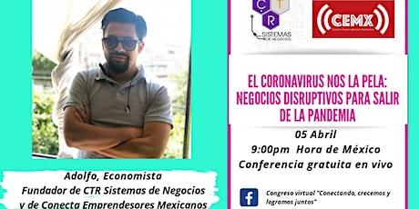 EL CORONAVIRUS NOS LA PELA: NEGOCIOS DISRUPTIVOS PARA SALIR DE LA PANDEMIA boletos