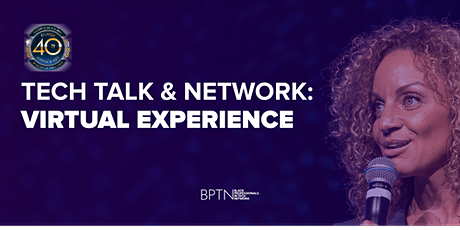 NBMBAA Atlanta: BPTN Tech Talk & Network - Virtual Experience tickets