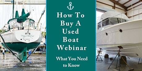 How To Buy A Used Boat Webinar - Second Wednesday of The Month tickets