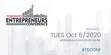 Toronto Entrepreneurs Conference & Tradeshow (May event postponed to Oct 6) tickets