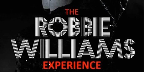 The Robbie Williams Experience tickets