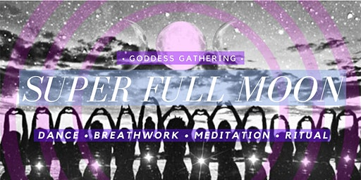 Super Moon Goddess Gathering