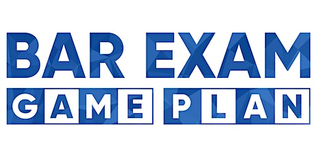 Bar Exam Game Plan™ Online Boot Camp - July 2020 tickets