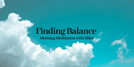 Finding Balance: Morning Meditation with Miles tickets