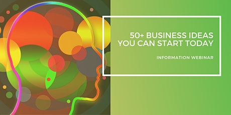 50+ Business Ideas You Can Start Today WEBINAR tickets