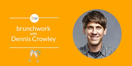 Dennis Crowley (Foursquare) brunchwork tickets