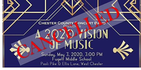 """*** CANCELLED *** --  """"A 2020 VISION of MUSIC"""" presented by the Chester County Concert Band tickets"""