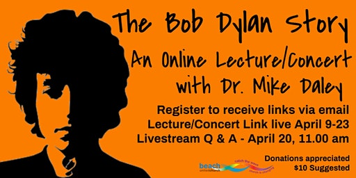 The Bob Dylan Story: An Online Lecture/Concert with Dr. Mike Daley