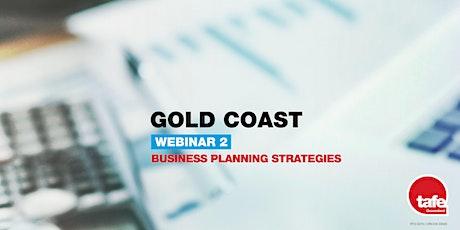 Webinar 2: Business Planning Strategies  - Gold Coast tickets