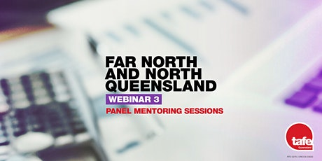 Webinar 3: Panel Mentoring Sessions  - Far North & North Queensland tickets