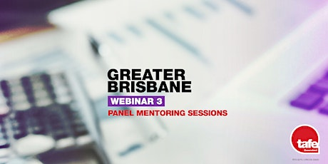 Webinar 3: Panel Mentoring Sessions  - Greater Brisbane tickets