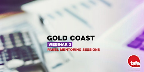 Webinar 3: Panel Mentoring Sessions  - Gold Coast tickets